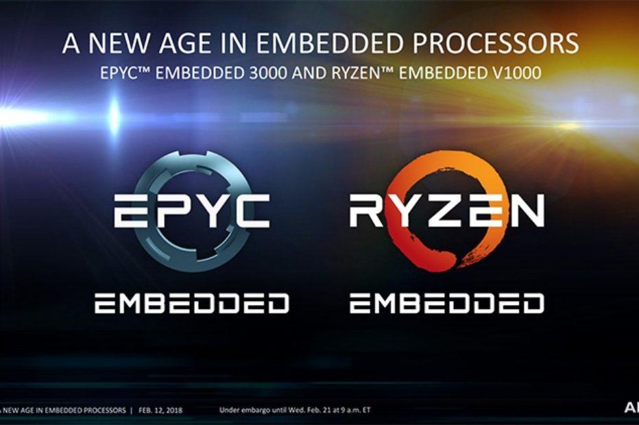 AMD анонсировала CPU EPYC и APU Ryzen для встраиваемых систем
